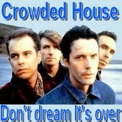 CROWDED HOUSE: Don't Dream Its Over (Ver
