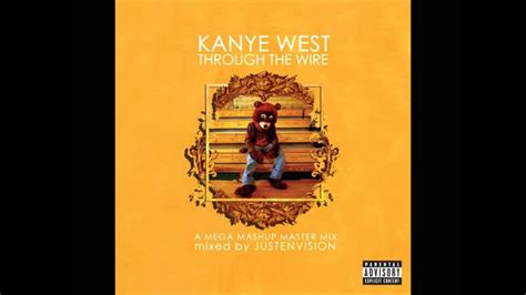 JUSTENVISION - Through The Wire (A Kanye West Mega Mashup