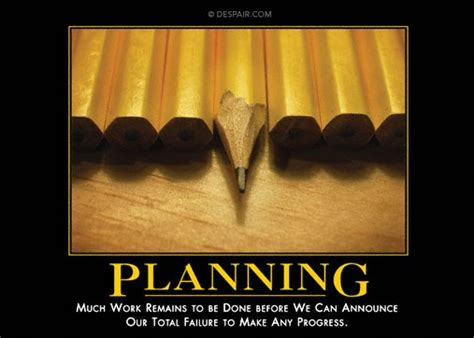 Planning | Demotivational posters, How to plan, Raising