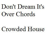Don't Dream It's Over - Chords | Don't dream it's over