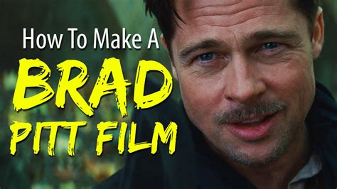 How To Make A BRAD PITT Film In 4 Minutes Or Less - YouTube